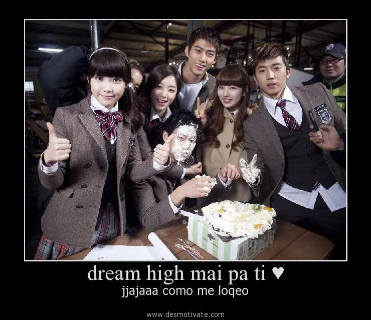 Dream High Mai Pa Ti Desmotivatecom Frases Y