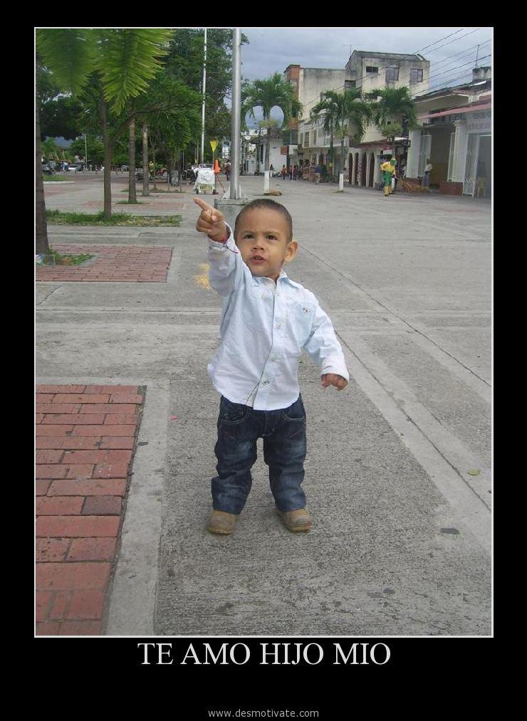 Te Amo Hijo Mio Desmotivatecom Frases Y Pensamientos De
