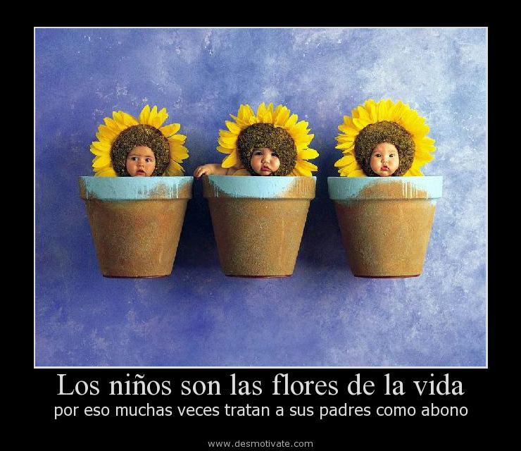 Los Niños Son Las Flores De La Vida Desmotivatecom