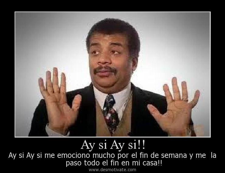 Ay si Ay si!!