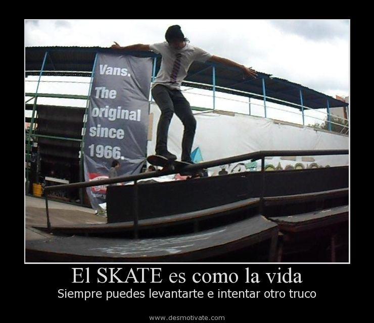 El Skate Es Como La Vida Desmotivatecom Frases Y